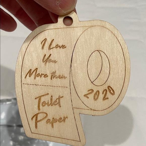 None Other - I love you more than toilet paper wood ornament